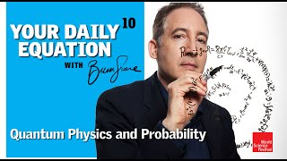 Your Daily Equation | Episode 10: Quantum Physics and Probability