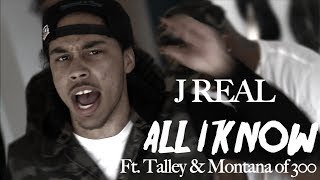 J Real ft. Talley & Montana of 300 - All I Know - shot by @ElectroFlying1
