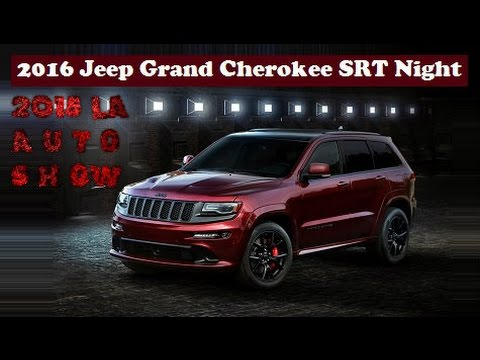 Lastest 2016 Jeep Grand Cherokee SRT Night Ready For 2015 LA