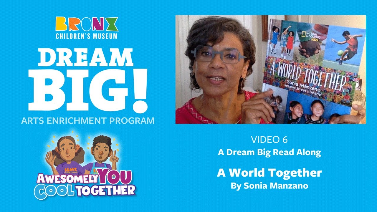 7. Dream Big Read Aloud - A World Together by Sonia Manzano read by the author