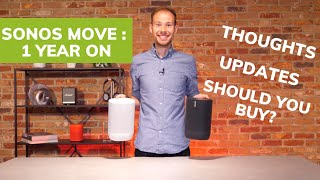 Sonos Move 1 Year On: What We Know Now!