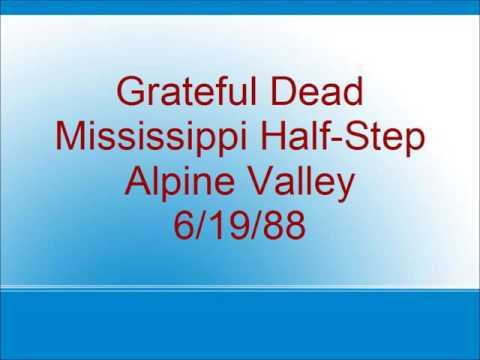 Grateful Dead - Mississippi Half-Step - Alpine Valley - 6/19/88