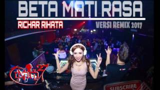 Video REMIX BETA MATI RASA RICHAR RIHATA 2017 download MP3, 3GP, MP4, WEBM, AVI, FLV Agustus 2018