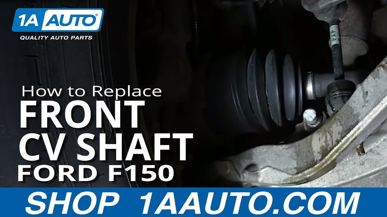 How To Install Replace Front Drive Axle Cv Joint Half Shaft 2004 10 Ford F 150 Youtube