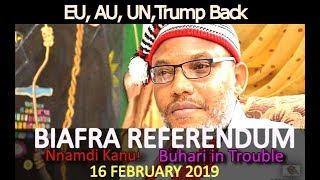 Nnamdi Kanu's  UN,Trump  Back Biafra Referendum Scheduled for 16th Feb 2019
