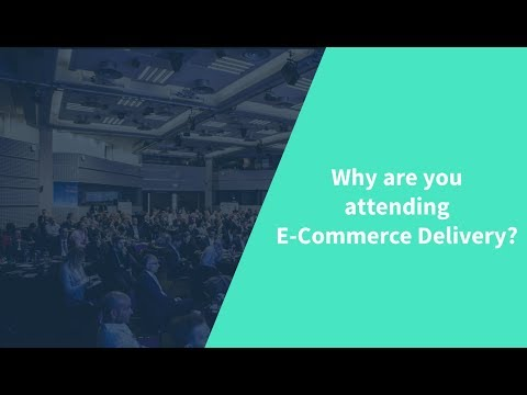 Why are you attending E-Commerce Delivery?