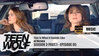 of Verona - This Is What It Sounds Like | Teen Wolf 3x05 Music [HD]