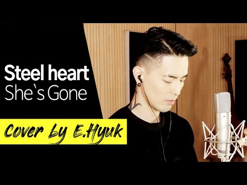 Steel heart - She`s Gone - Covered By E.Hyuk