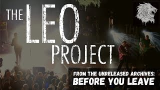 The Leo Project - Before You Leave