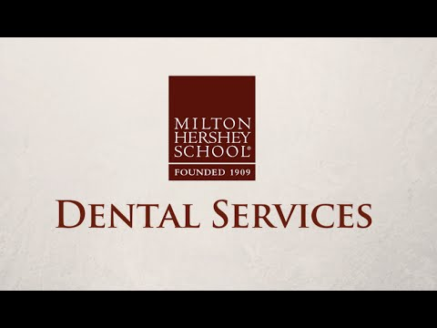 Milton Hershey School: Dental Services