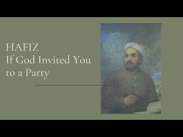 Hafiz    If God Invited You to a Party