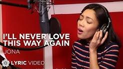 I'll Never Love This Way Again - Jona (Lyrics)