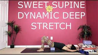 Sweet Supine Dynamic Deep Stretch