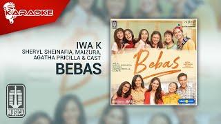 Iwa K, Sheryl Sheinafia, Maizura, Agatha Pricilla & Cast - Bebas (New Version)   Karaoke Video