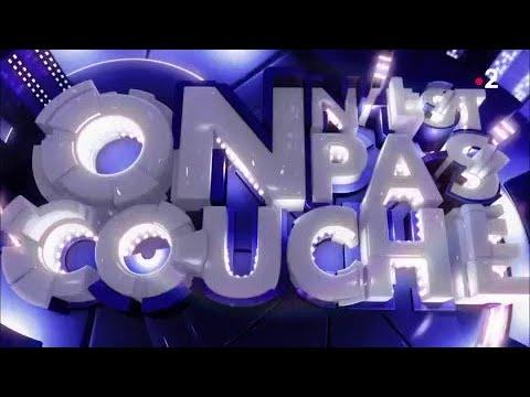 Int grale on n 39 est pas couch 3 mars 2018 onpc youtube - Participer on n est pas couche ...