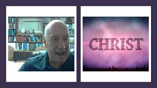 One Word Study: Christ - Kent Hayhurst August 12, 2020