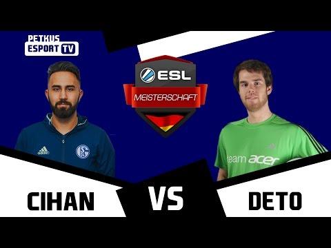 (2/2) ESL Meisterchaft Cup #4  Cihan vs. Deto (Spiel 3) (Finale) [DE] [Broadcast]