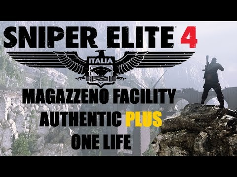 Sniper Elite 4 - Magazzeno Facility - Authentic PLUS - One Life - Stealth - Tick Tock