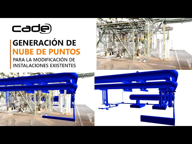 Generación de nube de puntos 3D para modificación de instalaciones existentes - CADE Engineering