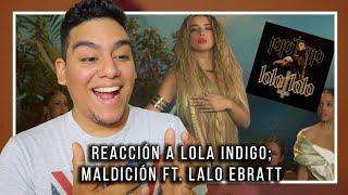 LOLA INDIGO, MALDICIÓN (REACCIÓN) ♥️ ME DECLARO SU FAN