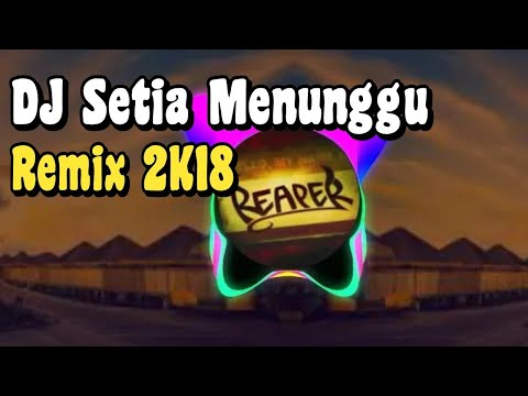 Free Download Dj-remix Setia Menunggu  Dj Thomas Arya Ft Elsa Pitaloka 2018 Mp3 dan Mp4