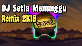 DJ-Remix Setia Menunggu  DJ Thomas Arya FT Elsa Pitaloka 2018