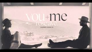 You And Me | You + Me | P!nk Dallas Green City and Colour | Rose Ave