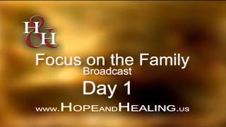 Hope & Healing - Focus on the Family Broadcast DAY 1
