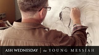 The Young Messiah Celebrates Ash Wednesday