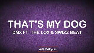 DMX - That's My Dog Ft. The LOX, Swizz Beatz (Lyrics) 🎶