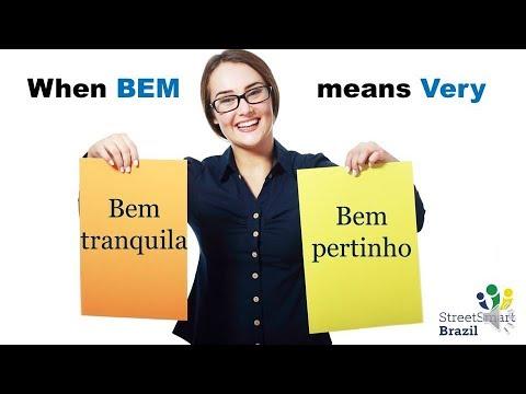 """Bem pertinho: How to Use Bem to Mean """"Very"""""""