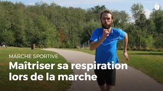 Maîtriser sa respiration lors de la marche | Marche Sportive