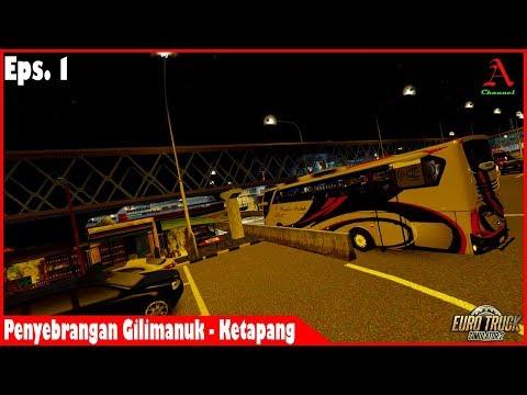 ETS2 : Akhirnya sampai juga di pelabuhan Gilimanuk Bali Trayek Denpasar - Surabaya