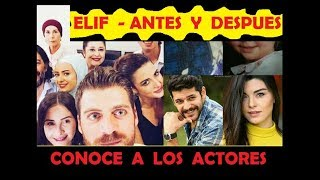 elif los actores antes y despues fotos exclusivas
