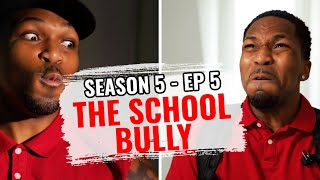 The School Trouble Maker (S5 Ep5)