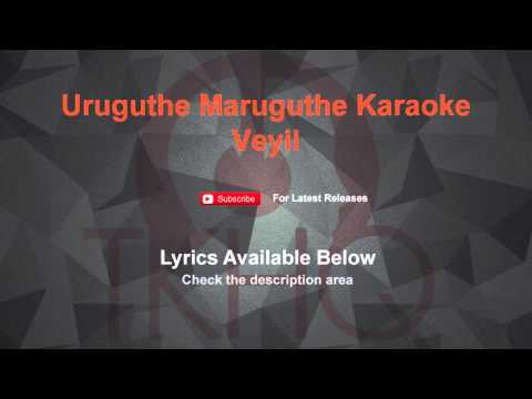 Uruguthe Maruguthe Karaoke Veyil Karaoke