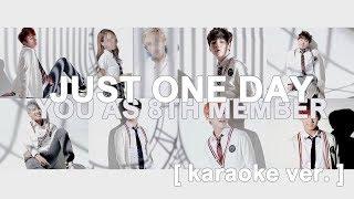 [ karaoke ver. ] bts - just one day (하루만) // 8 member version ( you as member )