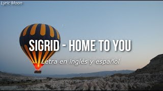 Sigrid - Home To You (Lyrics) (Letra en inglés y español)