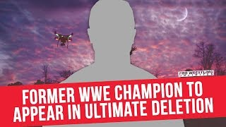 Former WWE Champion To Appear In Ultimate Deletion