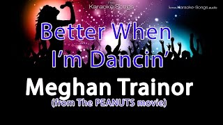 Meghan Trainor 'Better When I'm Dancin'' Instrumental Karaoke Version without vocals and lyrics