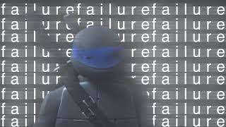 failure || TMNT 2012 Leo Edit