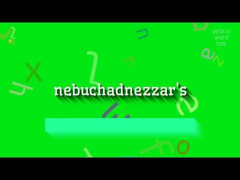 "How To Say ""nebuchadnezzar's""! (High Quality Voices)"