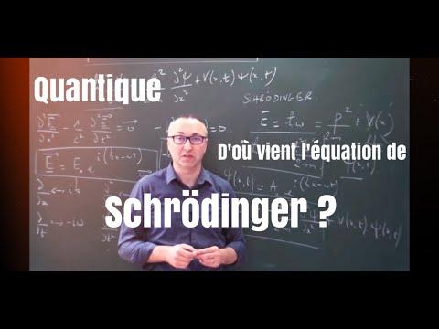 Quantique - D'où Vient L'équation De Schrödinger?