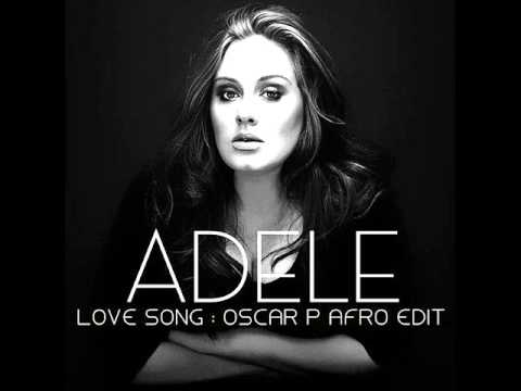 Adele - Love Song (Oscar P Afro Edit) FREE DOWNLOAD