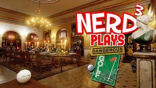 Nerd³ Plays... Dangerous Golf - Burnout Fore