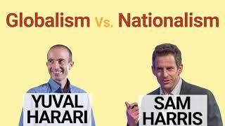 Sam Harris & Yuval Harari - Globalism Vs. Nationalism