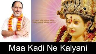 Maa Kadi Ne Kalyani - Pujya Rameshbhai Oza