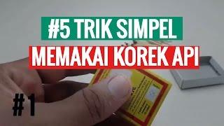 #5 Trik Memainkan Korek Api Secara mudah