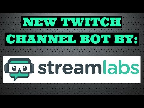 New Twitch Channel Bot By: Streamlabs! - YT