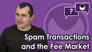 Bitcoin Q&A: Spam transactions and the fee market